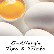 Ei-Allergie / Tips und Tricks